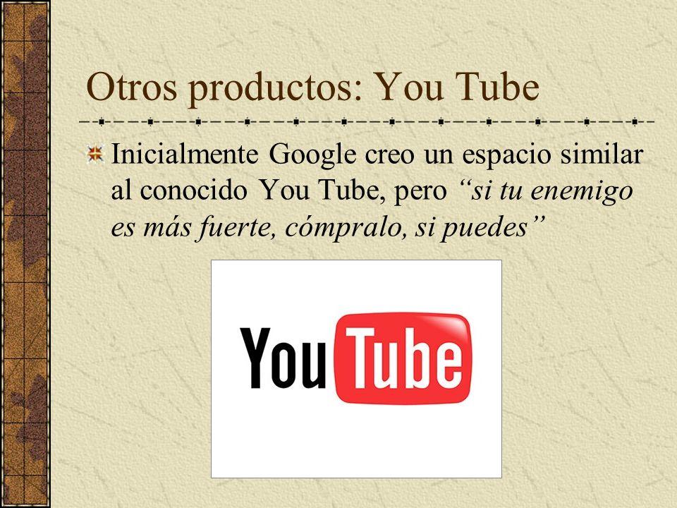 Otros productos: You Tube