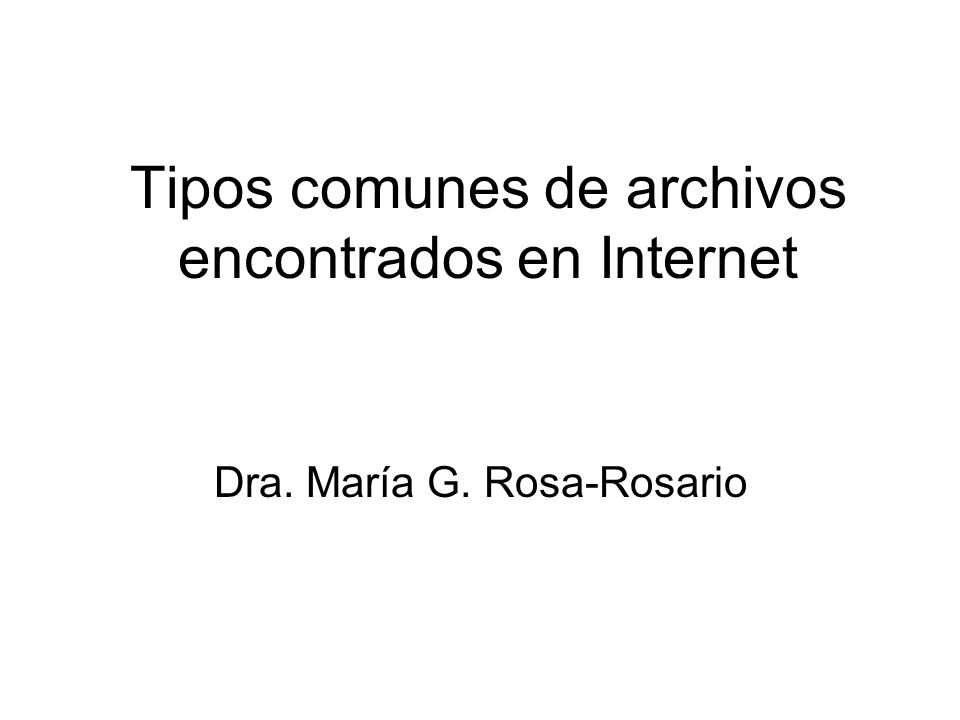 Tipos comunes de archivos encontrados en Internet