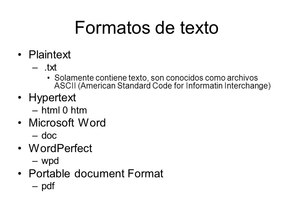 Formatos de texto Plaintext Hypertext Microsoft Word WordPerfect