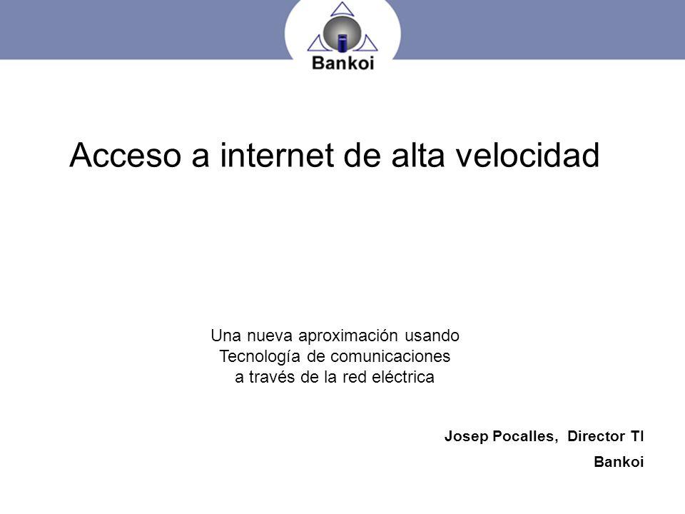 Acceso a internet de alta velocidad Una nueva aproximación usando Tecnología de comunicaciones a través de la red eléctrica