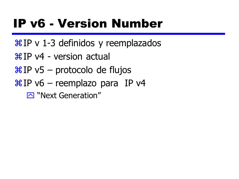 IP v6 - Version Number IP v 1-3 definidos y reemplazados