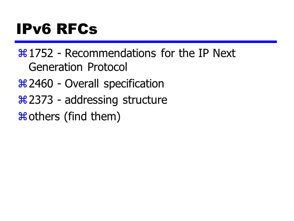 IPv6 RFCs 1752 - Recommendations for the IP Next Generation Protocol