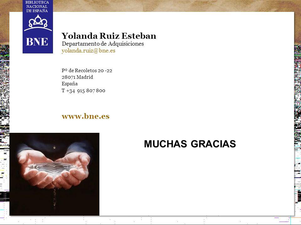 MUCHAS GRACIAS Yolanda Ruiz Esteban Departamento de Adquisiciones