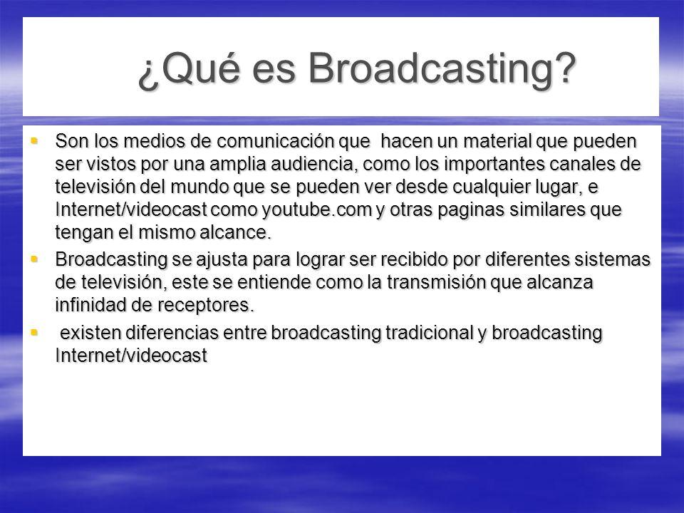 ¿Qué es Broadcasting