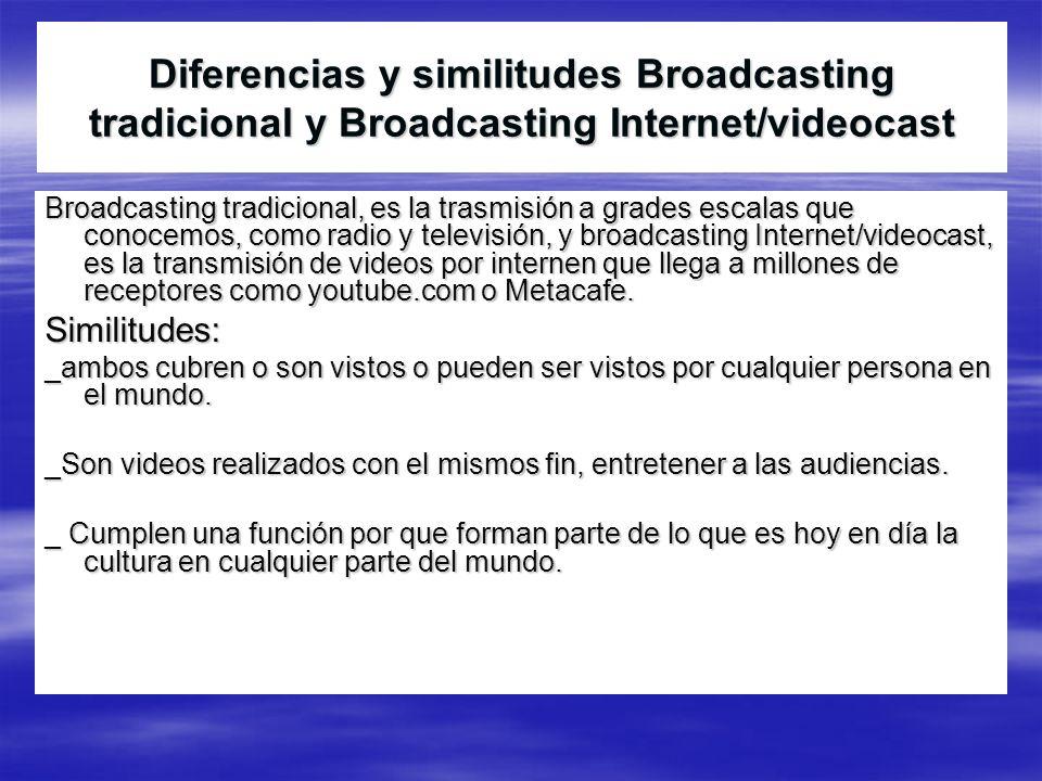 Diferencias y similitudes Broadcasting tradicional y Broadcasting Internet/videocast