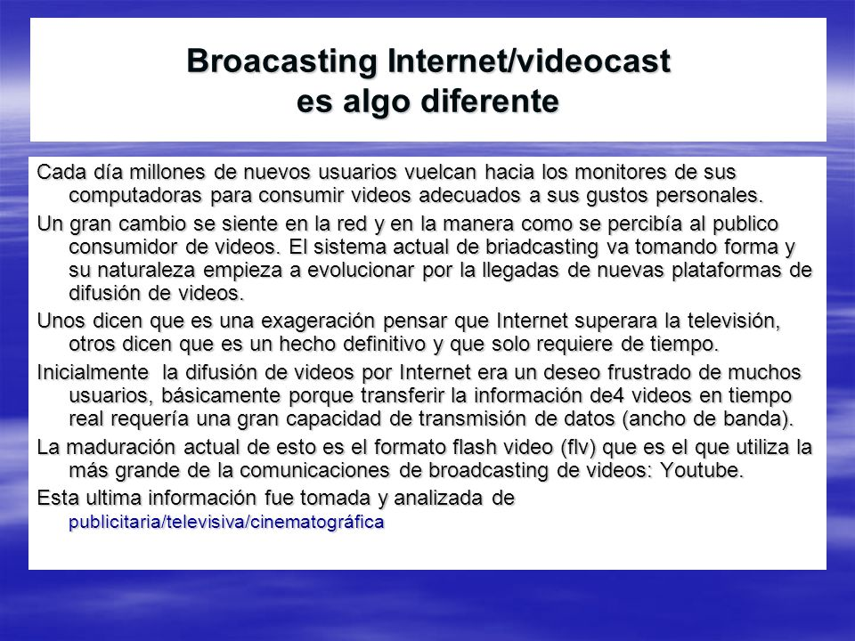 Broacasting Internet/videocast es algo diferente