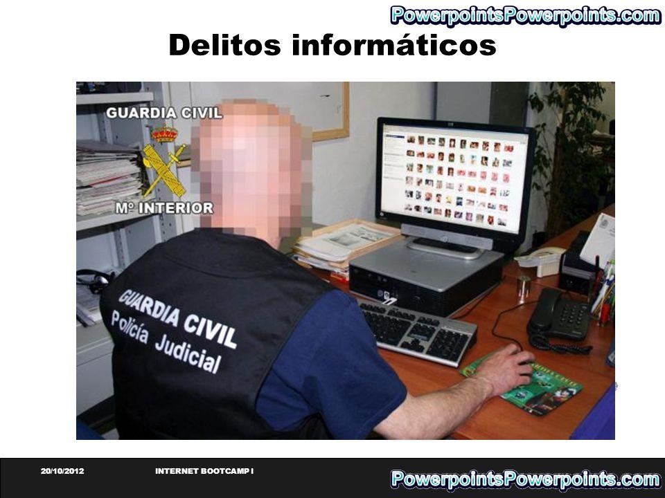 Delitos informáticos 20/10/2012 INTERNET BOOTCAMP I