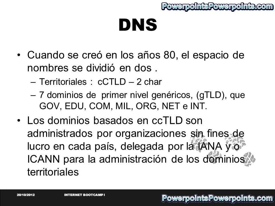 DNS Cuando se creó en los años 80, el espacio de nombres se dividió en dos . Territoriales : cCTLD – 2 char.