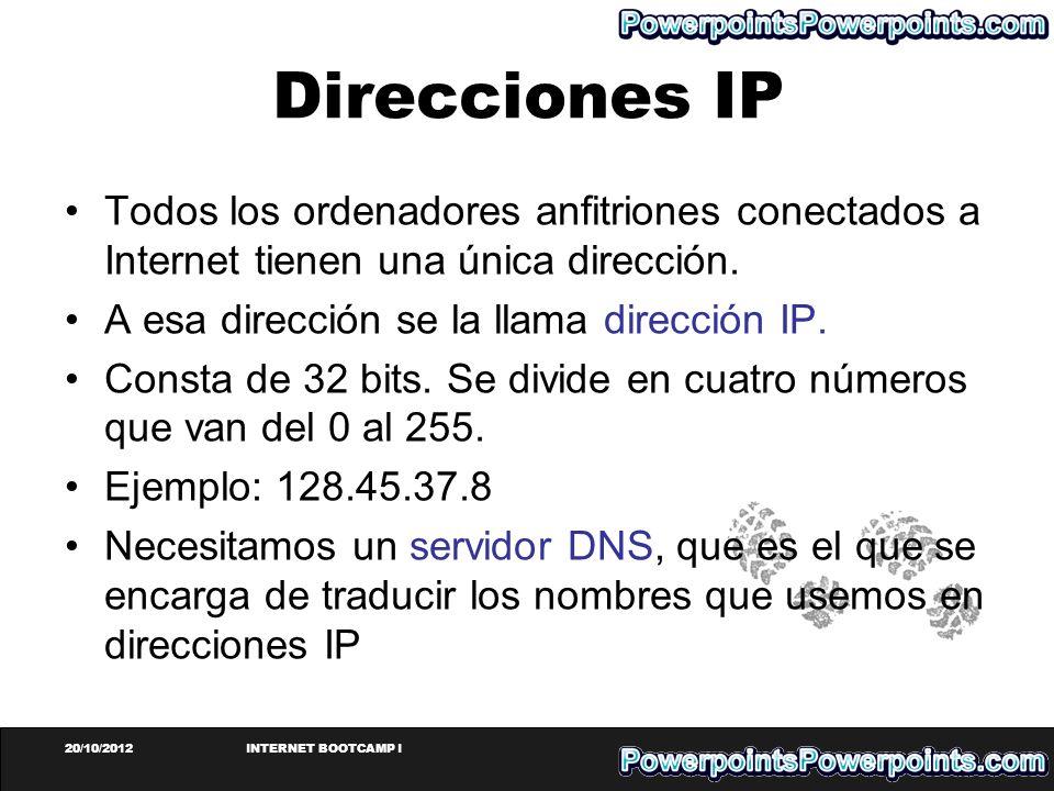 Direcciones IPTodos los ordenadores anfitriones conectados a Internet tienen una única dirección. A esa dirección se la llama dirección IP.