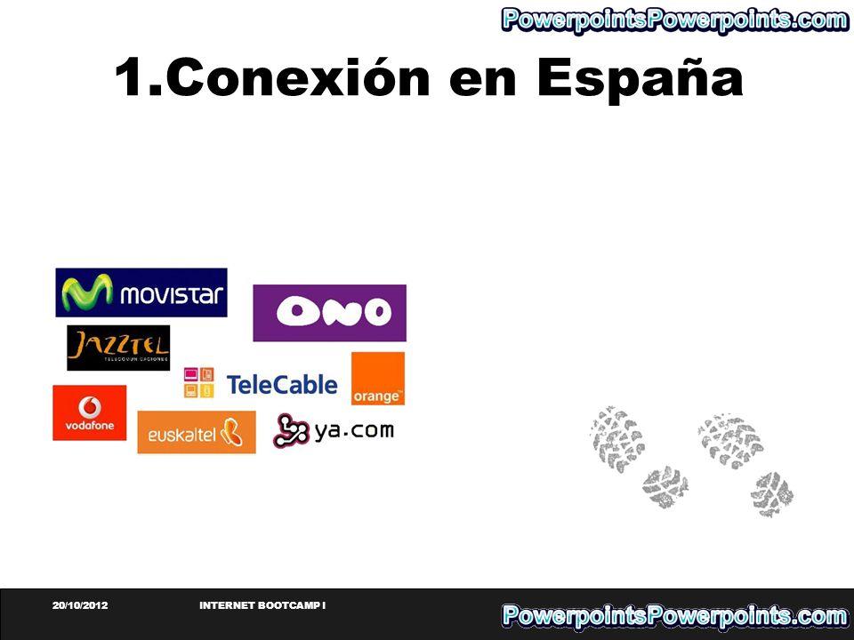 1.Conexión en España 20/10/2012 INTERNET BOOTCAMP I