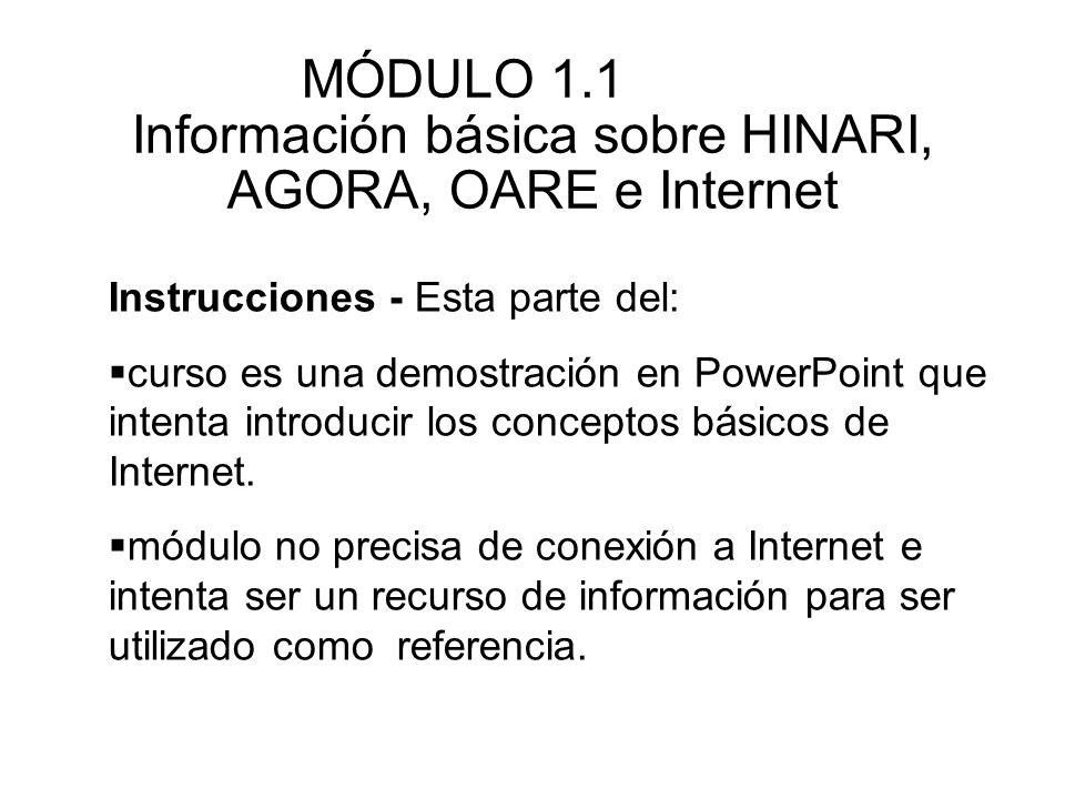 MÓDULO 1.1 Información básica sobre HINARI, AGORA, OARE e Internet