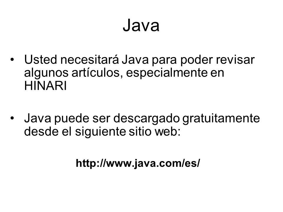 Java Usted necesitará Java para poder revisar algunos artículos, especialmente en HINARI.