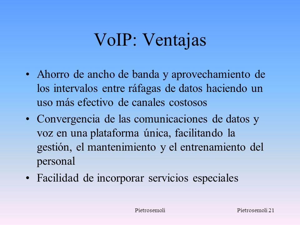 VoIP: Ventajas Ahorro de ancho de banda y aprovechamiento de los intervalos entre ráfagas de datos haciendo un uso más efectivo de canales costosos.