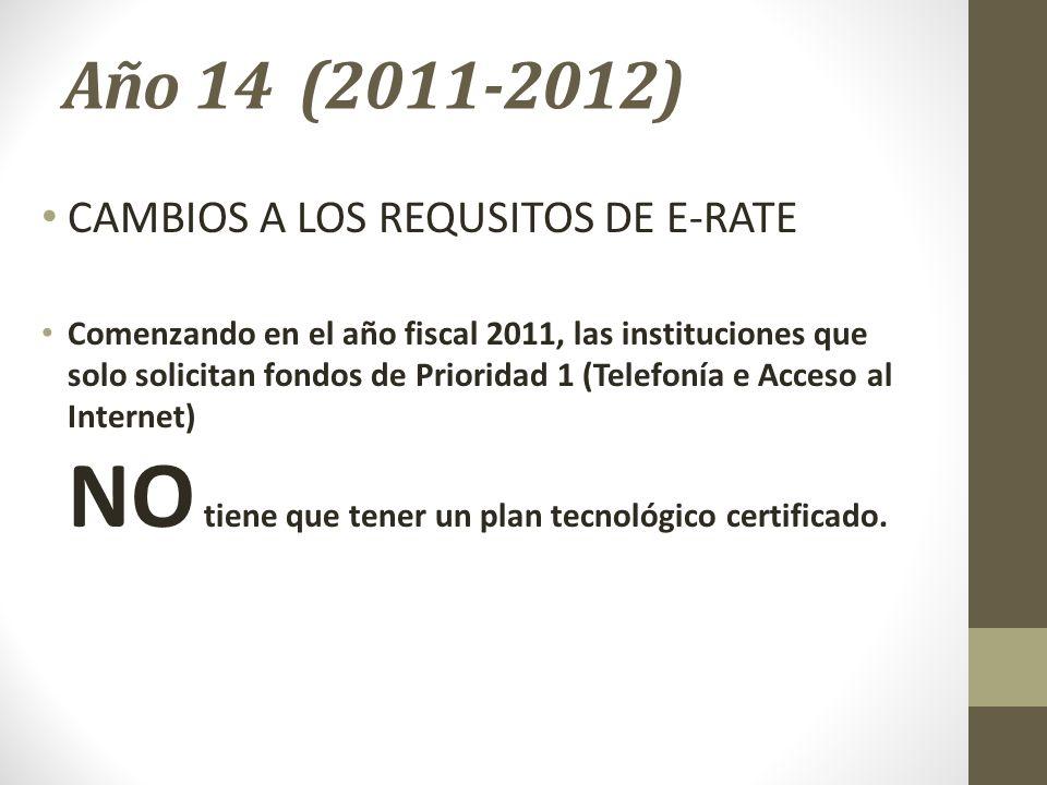 Año 14 (2011-2012) CAMBIOS A LOS REQUSITOS DE E-RATE