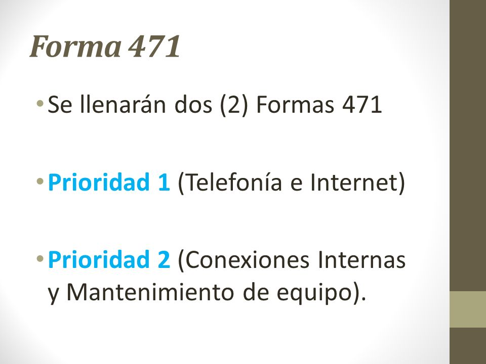Forma 471 Se llenarán dos (2) Formas 471