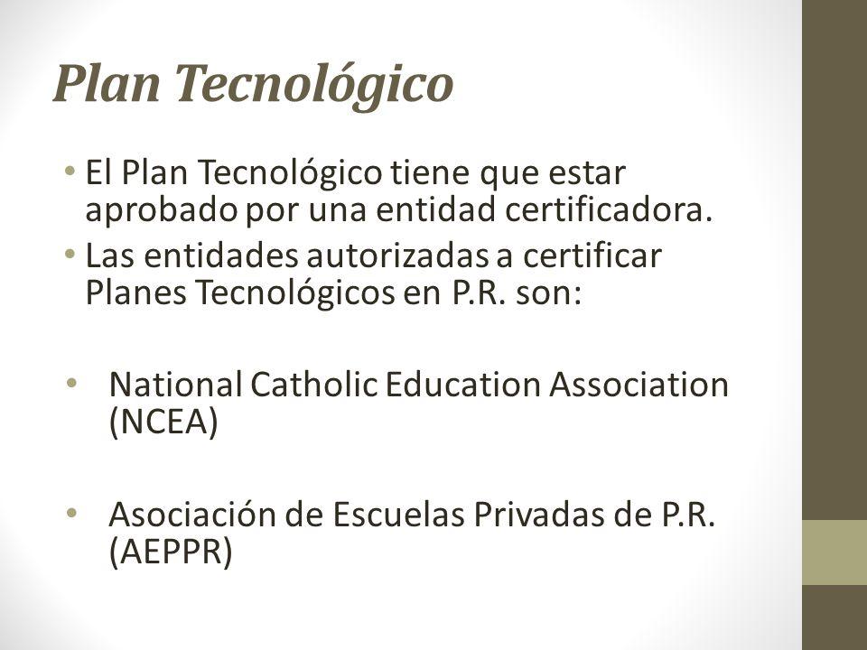 Plan Tecnológico El Plan Tecnológico tiene que estar aprobado por una entidad certificadora.