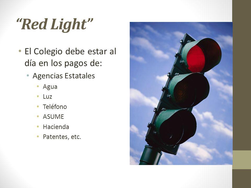 Red Light El Colegio debe estar al día en los pagos de: