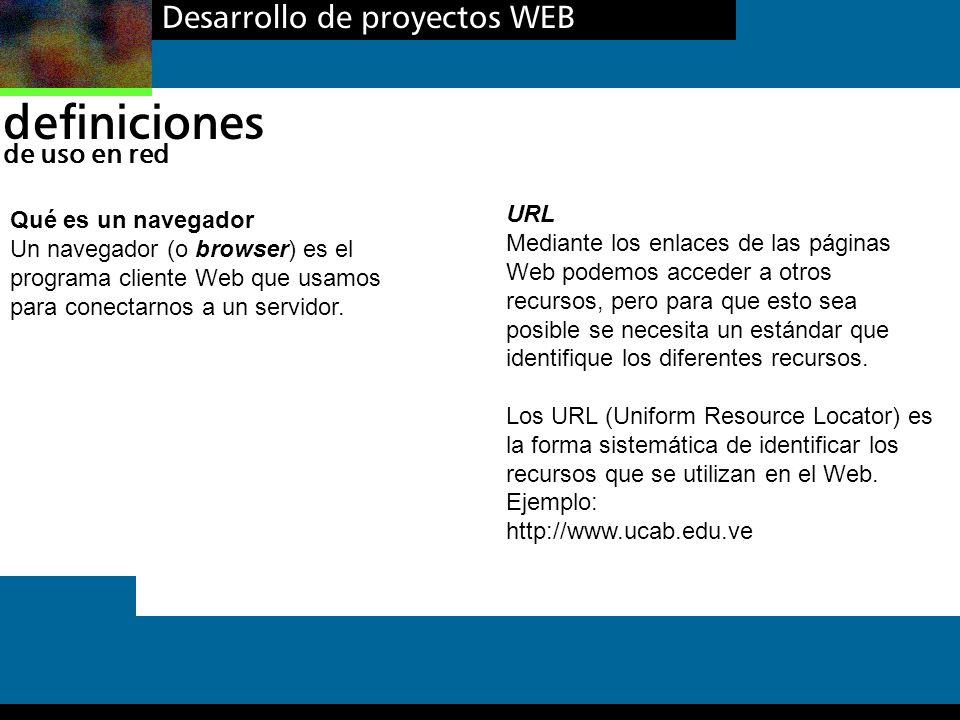 definiciones Desarrollo de proyectos WEB de uso en red URL