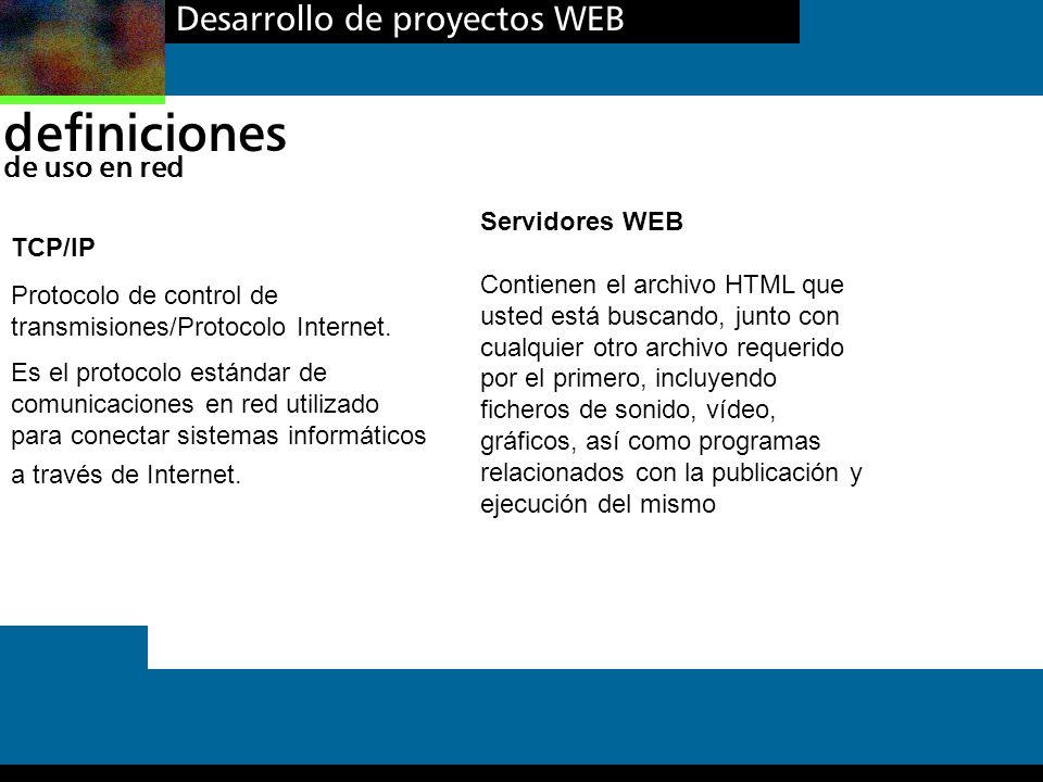 definiciones Desarrollo de proyectos WEB de uso en red Servidores WEB