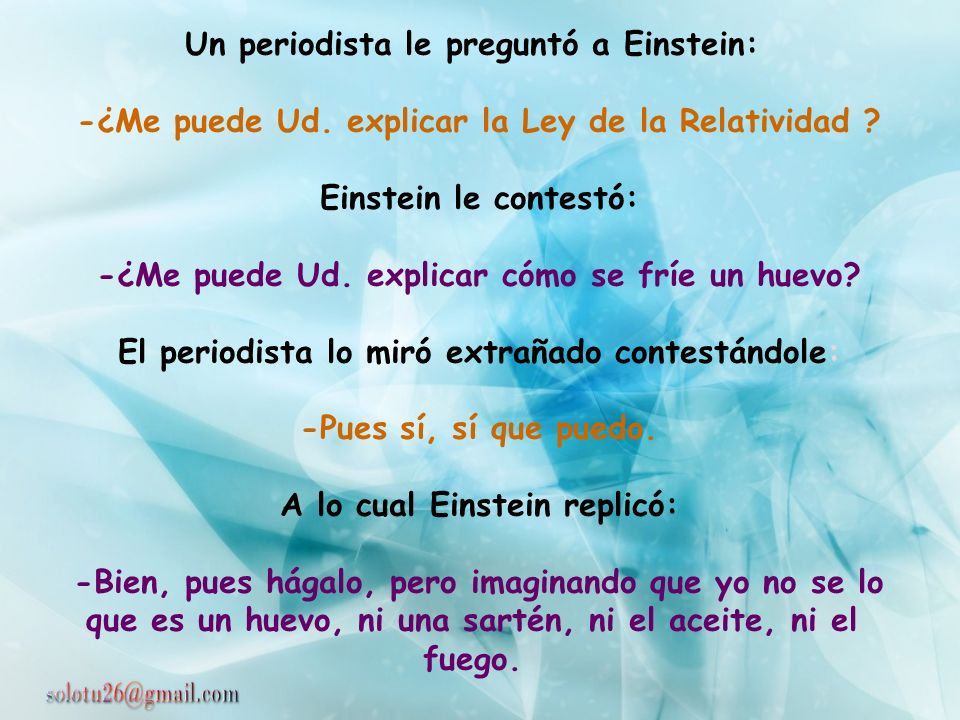 Un periodista le preguntó a Einstein: