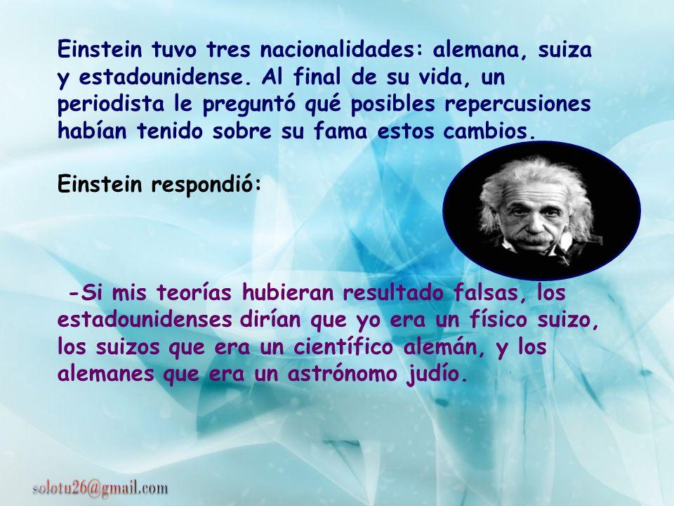Einstein tuvo tres nacionalidades: alemana, suiza y estadounidense