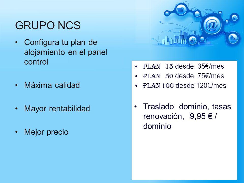 GRUPO NCS Configura tu plan de alojamiento en el panel control
