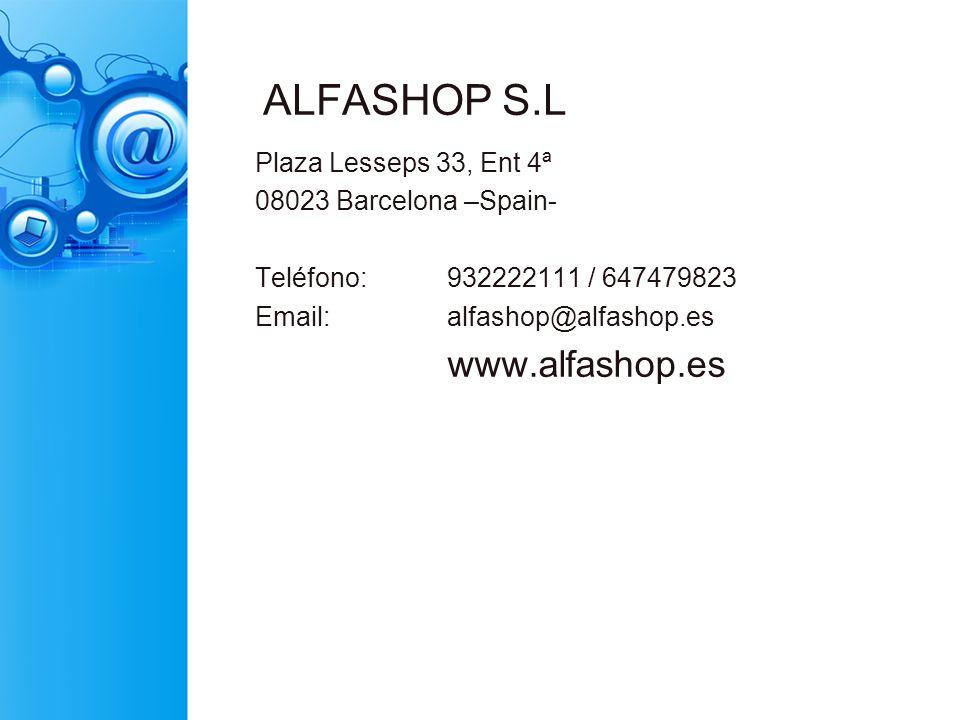 ALFASHOP S.L www.alfashop.es Plaza Lesseps 33, Ent 4ª