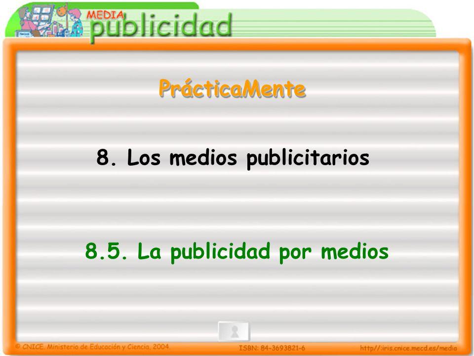 8. Los medios publicitarios 8.5. La publicidad por medios