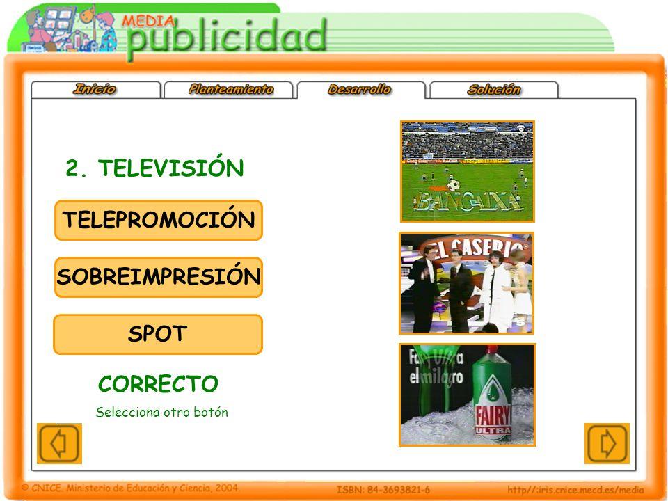 2. TELEVISIÓN CORRECTO TELEPROMOCIÓN SOBREIMPRESIÓN SPOT