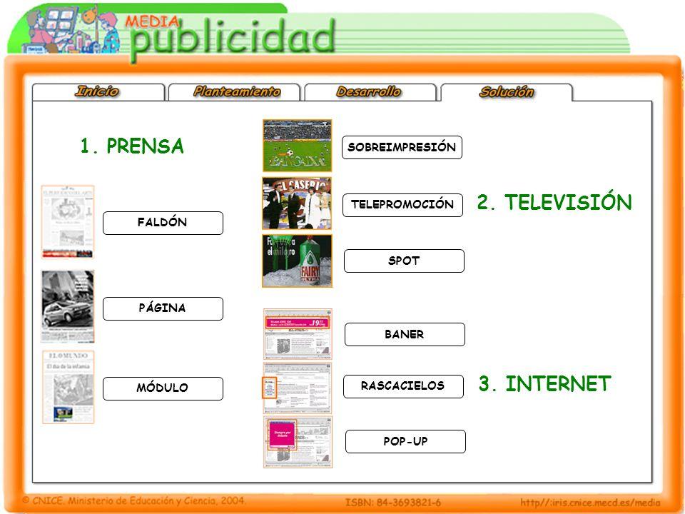 1. PRENSA 2. TELEVISIÓN 3. INTERNET