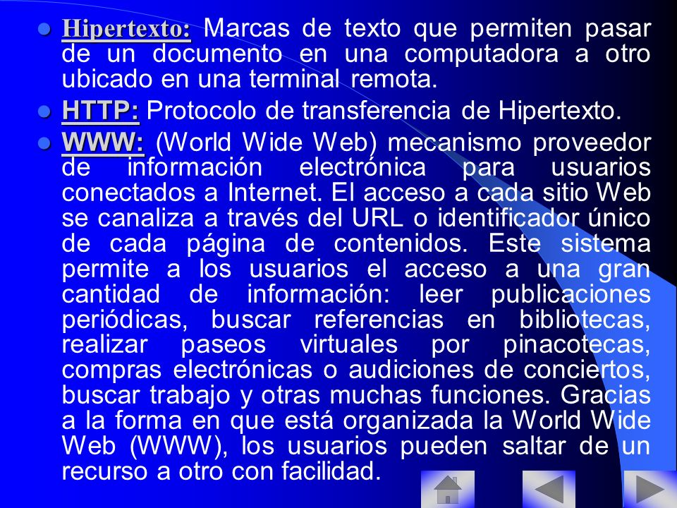 Hipertexto: Marcas de texto que permiten pasar de un documento en una computadora a otro ubicado en una terminal remota.