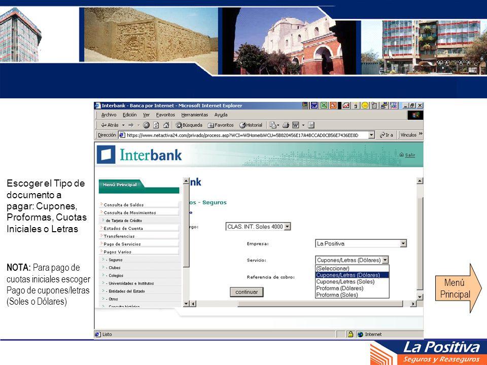Escoger el Tipo de documento a pagar: Cupones, Proformas, Cuotas Iniciales o Letras