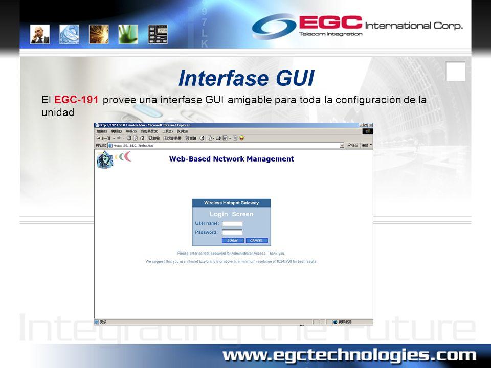 Interfase GUI El EGC-191 provee una interfase GUI amigable para toda la configuración de la unidad