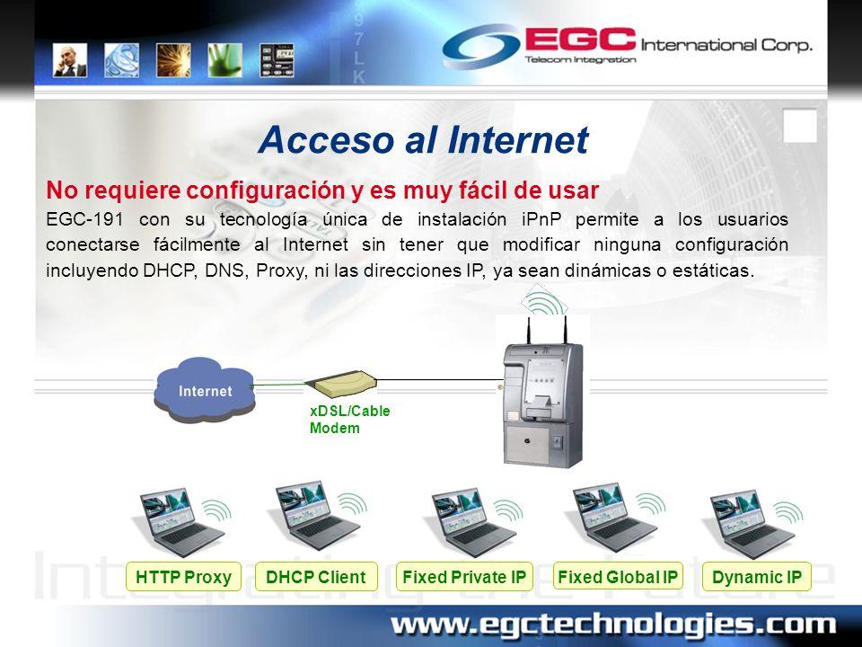 Acceso al Internet No requiere configuración y es muy fácil de usar