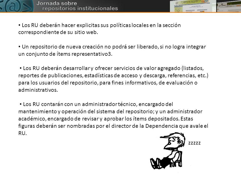 • Los RU deberán hacer explicitas sus políticas locales en la sección correspondiente de su sitio web.