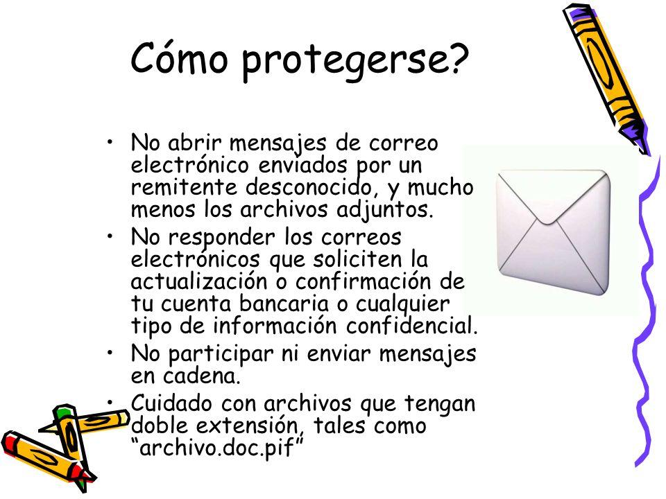 Cómo protegerse No abrir mensajes de correo electrónico enviados por un remitente desconocido, y mucho menos los archivos adjuntos.