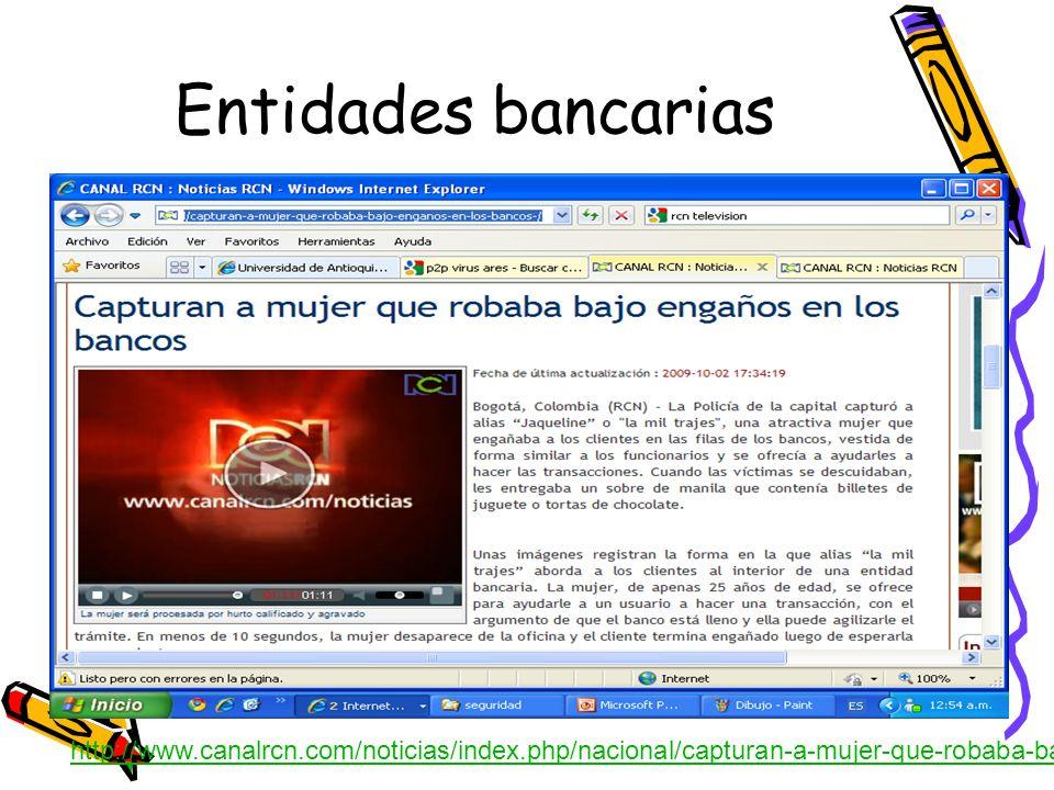 Entidades bancariashttp://www.canalrcn.com/noticias/index.php/nacional/capturan-a-mujer-que-robaba-bajo-enganos-en-los-bancos-/