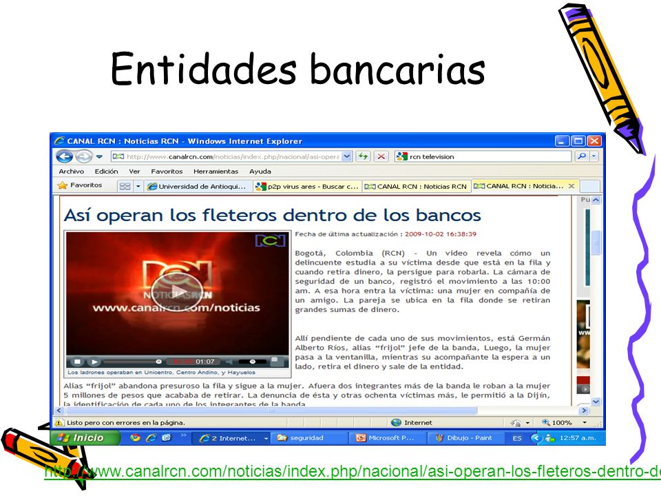 Entidades bancariashttp://www.canalrcn.com/noticias/index.php/nacional/asi-operan-los-fleteros-dentro-de-los-bancos/