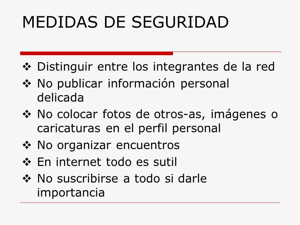 MEDIDAS DE SEGURIDAD Distinguir entre los integrantes de la red