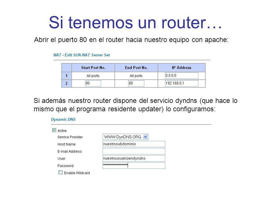 Si tenemos un router… Abrir el puerto 80 en el router hacia nuestro equipo con apache: