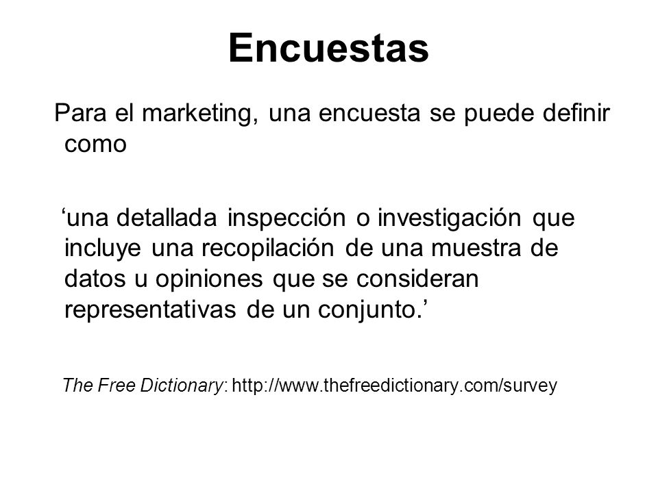Encuestas Para el marketing, una encuesta se puede definir como
