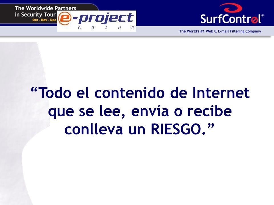 Todo el contenido de Internet que se lee, envía o recibe conlleva un RIESGO.