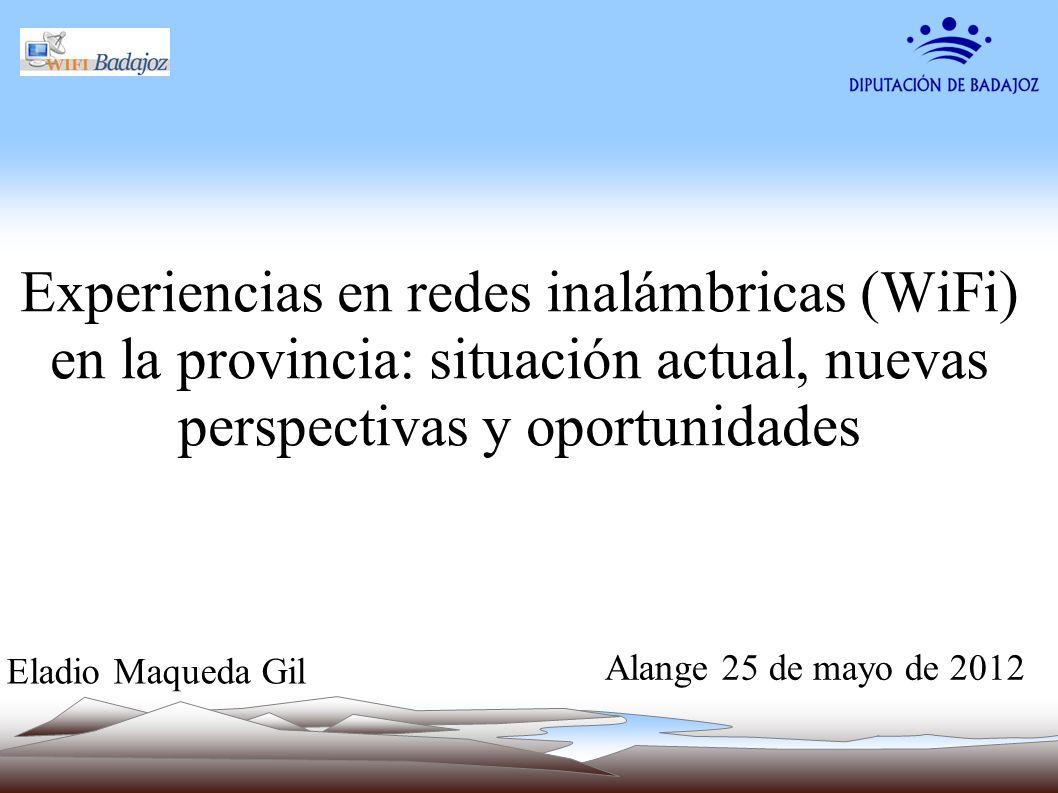 Experiencias en redes inalámbricas (WiFi) en la provincia: situación actual, nuevas perspectivas y oportunidades