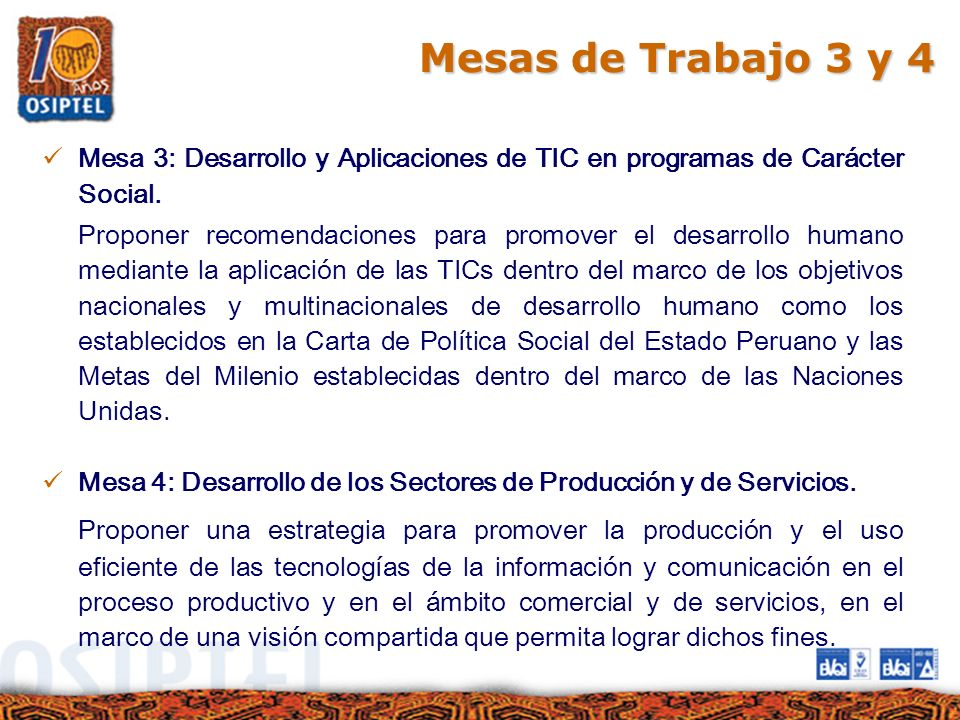Mesas de Trabajo 3 y 4 Mesa 3: Desarrollo y Aplicaciones de TIC en programas de Carácter Social.