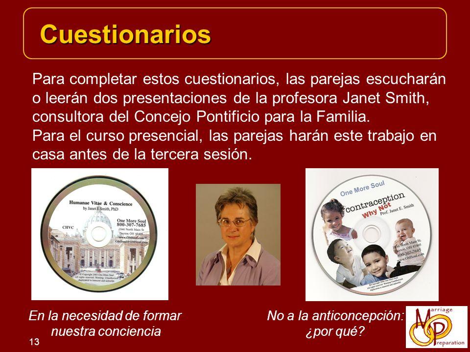 Cuestionarios Para completar estos cuestionarios, las parejas escucharán. o leerán dos presentaciones de la profesora Janet Smith,