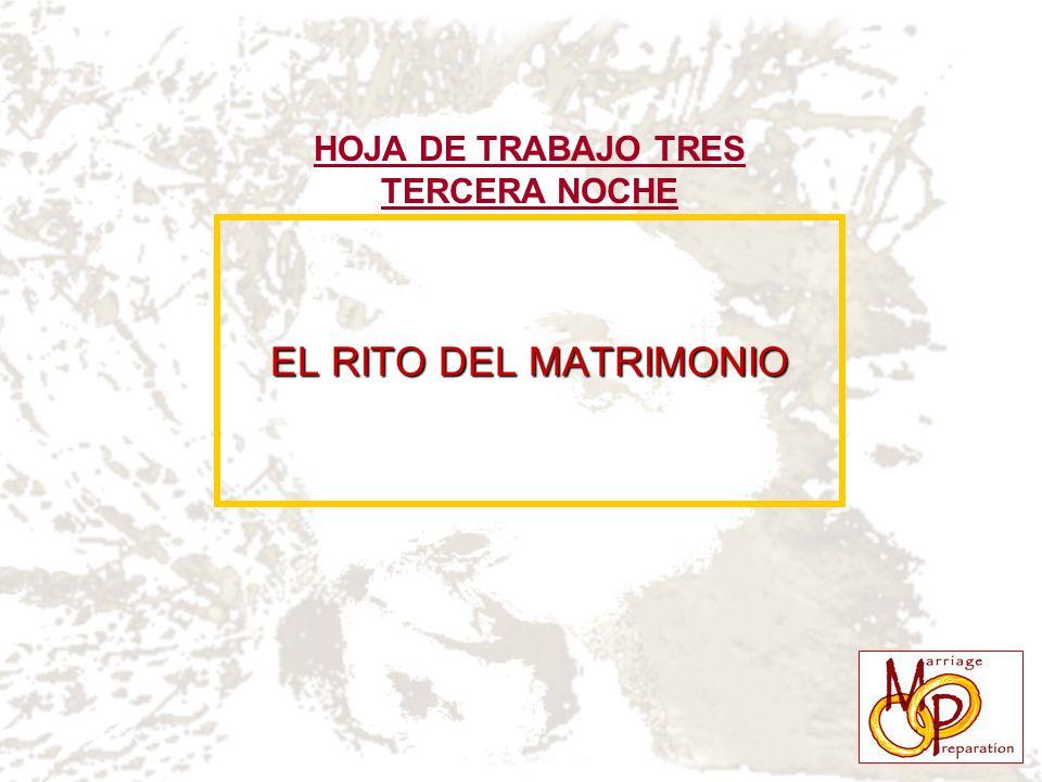 HOJA DE TRABAJO TRES TERCERA NOCHE EL RITO DEL MATRIMONIO
