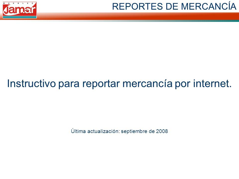 REPORTES DE MERCANCÍA Instructivo para reportar mercancía por internet.