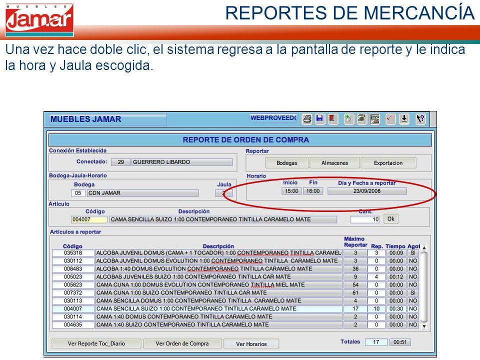 REPORTES DE MERCANCÍA Una vez hace doble clic, el sistema regresa a la pantalla de reporte y le indica la hora y Jaula escogida.