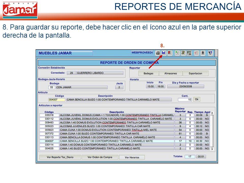 REPORTES DE MERCANCÍA 8. Para guardar su reporte, debe hacer clic en el ícono azul en la parte superior derecha de la pantalla.