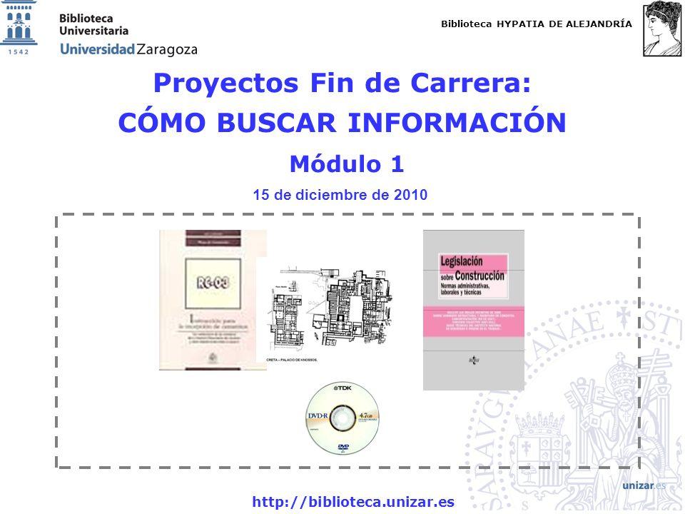 Proyectos Fin de Carrera: CÓMO BUSCAR INFORMACIÓN Módulo 1